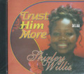 Shirley Willis : Trust Him More CD
