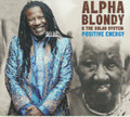 Alpha Blondy & The Solar System : Positive Energy CD