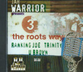 Jah Warrior Presents - 3 The Roots Way - Ranking Joe, Trinity, U Brown : Various Artist CD