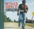 Mikey Spice : Walk A Mile CD
