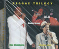 Reggae Trilogy : Dennis Brown, Glen Washington & Gregory Isaacs CD