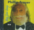 Phillip Fraser : Sing Love Songs CD