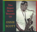 Ossie Scott : The Super Sonic Sounds Of Ossie Scott CD