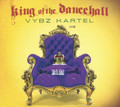 Vybz Kartel  : King Of The Dancehall CD