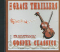 The grace Thrillers : Traditional Gospel Classics CD