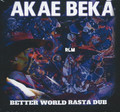 Akae Beka : Better World Rasta Dub CD