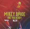 Mikey Spice : Are You Ready CD