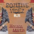 Horace Martin : Pozitive Vibez LP