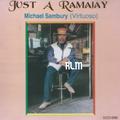 Michael Sambury (Virtuoso) : Just A Ramajay, CD