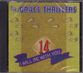 The grace Thrillers...I Will Be With You CD