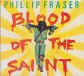 Phillip Fraser...Blood Of The Saint CD