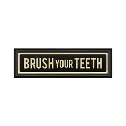 STREET SIGN BLACK - BRUSH YOUR TEETH