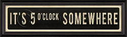 STREET SIGN BLACK - IT'S 5 O'CLOCK SOMEWHERE