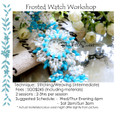 Jewelry Making Workshop: Frosted Watch Workshop