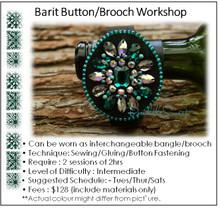 Barit Bracelet, Button and Brooch Workshop
