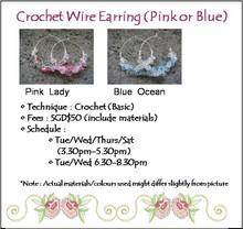 Jewelry Making: Crochet Wire Earring Workshop (Pink Lady or Blue Ocean)