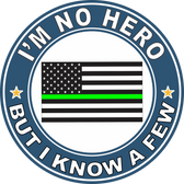 "Thin Green Line ""I'm no Hero but I Know a Few"" Decal"