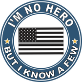 "Thin Gray Line ""I'm no Hero but I Know a Few"" Decal"