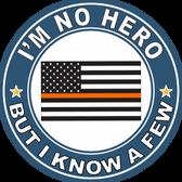 "Thin Orange Line ""I'm no Hero but I Know a Few"" Decal"