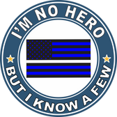 "Thin White Line ""I'm no Hero but I Know a Few"" Decal"