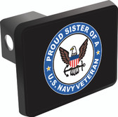 Proud Sister of a U.S. Navy Veteran Trailer Hitch Cover