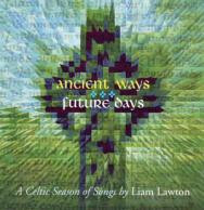ANCIENT WAYS FUTURE DAYS by Liam Lawton