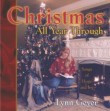 CHRISTMAS ALL YEAR THROUGH  by Lynn Geyer