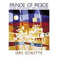 PRINCE OF PEACE by Dan Schutte