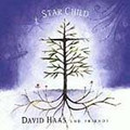 STAR CHILD (HAAS AND FRIENDS) by David Haas