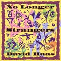 NO LONGER STRANGERS by David Haas