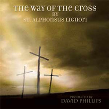 THE WAY OF THE CROSS with David Phillips