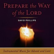 PREPARE THE WAY OF THE LORD by David Phillips