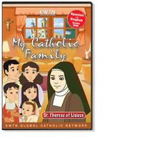 MY CATHOLIC FAMILY: ST THERESE OF LISIEUX