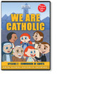 WE ARE CATHOLIC: EPISODE 2 - COMMUNION OF SAINTS