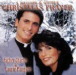 CHRISTMAS PRAYER by Fr. Charles and Laurie Mangano