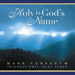 HOLY IS GODS NAME by Mark Forrest