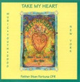 TAKE MY HEART  by Fr Stan Fortuna C.F.R