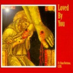 LOVED BY YOU  by Fr Stan Fortuna C.F.R