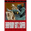 EVERYBODY GOT 2 SUFFER  by Fr Stan Fortuna C.F.R