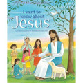 I WANT TO KNOW ABOUT JESUS by Lion Childrens