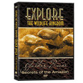 EXPLORE THE WILDLIFE KINGDOM: AMAZON - SECRETS OF THE GOLDEN RIVER