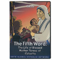 THE FIFTH WORD: THE LIFE OF MOTHER THERESA OF CALCUTTA