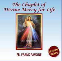 THE CHAPLET OF DIVINE MERCY FOR LIFE with Fr. Frank Pavone, National Director of Priests for Life