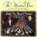 THE WONDROUS CROSS: A LIVE PERFORMANCE BY JUBILATE DEO CHORALE & ORCHESTRA DVD