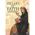 PILLARS OF FAITH (CELTIC SAINTS)