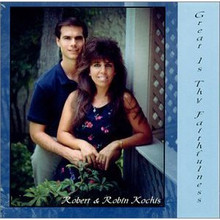 GREAT IS THY FAITHFULNESS by Robert & Robin Kochis