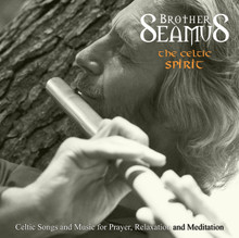 THE CELTIC SPIRIT by Brother Seamus