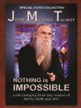 NOTHING IS IMPOSSIBLE By JOHN MICHAEL TALBOT - 3 DVD