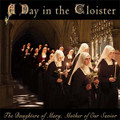 A DAY IN THE CLOISTER by The Daughters of Mary,Mother of Our Savior