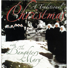 A TRADITIONAL CHRISTMAS by The Daughters of Mary,Mother of Our Savior